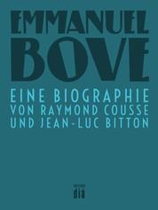 Emmanuel Bove - Eine Biographie