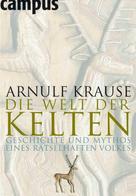 Arnulf Krause: Die Welt der Kelten ★★★★