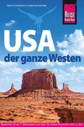 USA – der ganze Westen - Das Handbuch für individuelles Entdecken (Reiseführer)