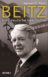 Beitz - Eine deutsche Geschichte