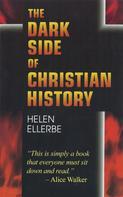 Helen Ellerbe: The Dark Side of Christian History