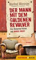Manfred Wieninger: Der Mann mit dem goldenen Revolver ★★★★
