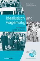 Bettina Hofer: idealistisch und wagemutig