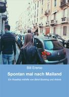 Bill Erenio: Spontan mal nach Mailand ★★★