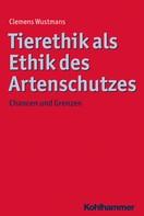 Clemens Wustmans: Tierethik als Ethik des Artenschutzes