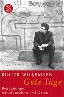 Roger Willemsen: Gute Tage ★★★★