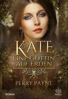 Perry Payne: Kate - Eine Göttin auf Erden ★★★