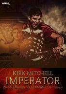 Kirk Mitchell: IMPERATOR - Zweiter Roman der GERMANICUS-Trilogie