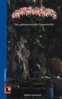 Stefan Gemmel: Geistergefährte - Die geheimnisvolle Felsenhöhle