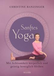 Sanftes Yoga - Mit Achtsamkeit körperlich und geistig beweglich bleiben