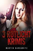 Martin Barkawitz: 3 Rotlicht Krimis