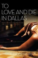 Mary Elizabeth Goldman: To Love and Die in Dallas