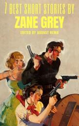 7 best short stories by Zane Grey