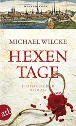 Hexentage - Historischer Roman
