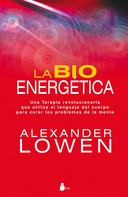 Alexander Lowen: La bioenergética