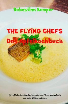 THE FLYING CHEFS Das Apfelkochbuch