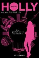 Anna Friedrich: Holly. Die gestohlenen Tagebücher ★★★★