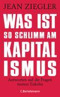 Jean Ziegler: Was ist so schlimm am Kapitalismus? ★★★