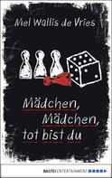 Mel Wallis de Vries: Mädchen, Mädchen, tot bist du ★★★★