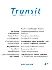 Transit 47. Europäische Revue - Russland Nacheuropa Religion