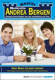 Notärztin Andrea Bergen 1387 - Arztroman - Dein Mann ist jetzt meiner!