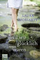 Laura Moriarty: Weil wir glücklich waren ★★★★