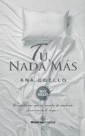 Ana Coello: Tú, nada más