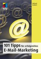 Michael Keukert: 101 Tipps für erfolgreiches E-Mail-Marketing