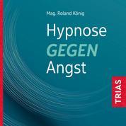 Hypnose gegen Angst