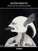 Antonio Beneyto: Diario de un artista suicida