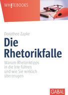 Dorothee Zapke: Die Rhetorikfalle ★★★★