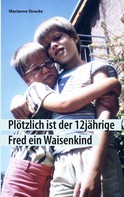 Marianne Stracke: Plötzlich ist der 12jährige Fred ein Waisenkind ★