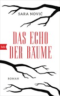 Sara Nović: Das Echo der Bäume ★★★★