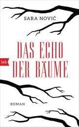 Das Echo der Bäume - Roman