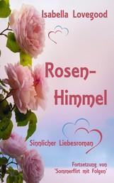 Rosen-Himmel - Sinnlicher Liebesroman / Rosen-Reihe 3