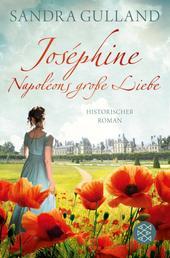 Joséphine - Napoléons große Liebe - Roman