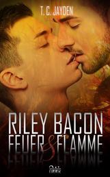 Riley Bacon: Feuer & Flamme