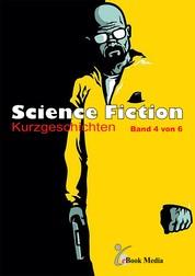 Science Fiction Kurzgeschichten - Band 4/6 - Band 4 von 6