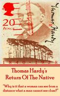 Thomas Hardy: Return Of The Native, By Thomas Hardy