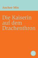 Anchee Min: Die Kaiserin auf dem Drachenthron ★★★★