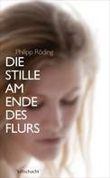 Philipp Röding: Die Stille am Ende des Flurs
