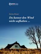 Karina Brauer: Du kannst den Wind nicht aufhalten … ★★★★★