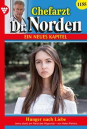 Chefarzt Dr. Norden 1155 – Arztroman - Hunger nach Liebe