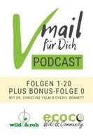 Cheryl Bennett: Vmail Für Dich Podcast - Serie 1: Folgen 1 - 20 plus Folge 0 von wild&roh und ecoco