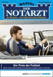 Der Notarzt 374 - Arztroman - Der Preis der Freiheit