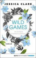 Jessica Clare: Wild Games - In deinen starken Armen ★★★★