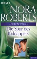 Nora Roberts: Die Donovans 2. Die Spur des Kidnappers ★★★★★