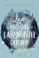 Michael Engler: Lea und das Labyrinth der Zeit ★★★★