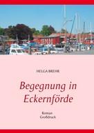 Helga Brehr: Begegnung in Eckernförde