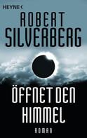 Robert Silverberg: Öffnet den Himmel ★★★★